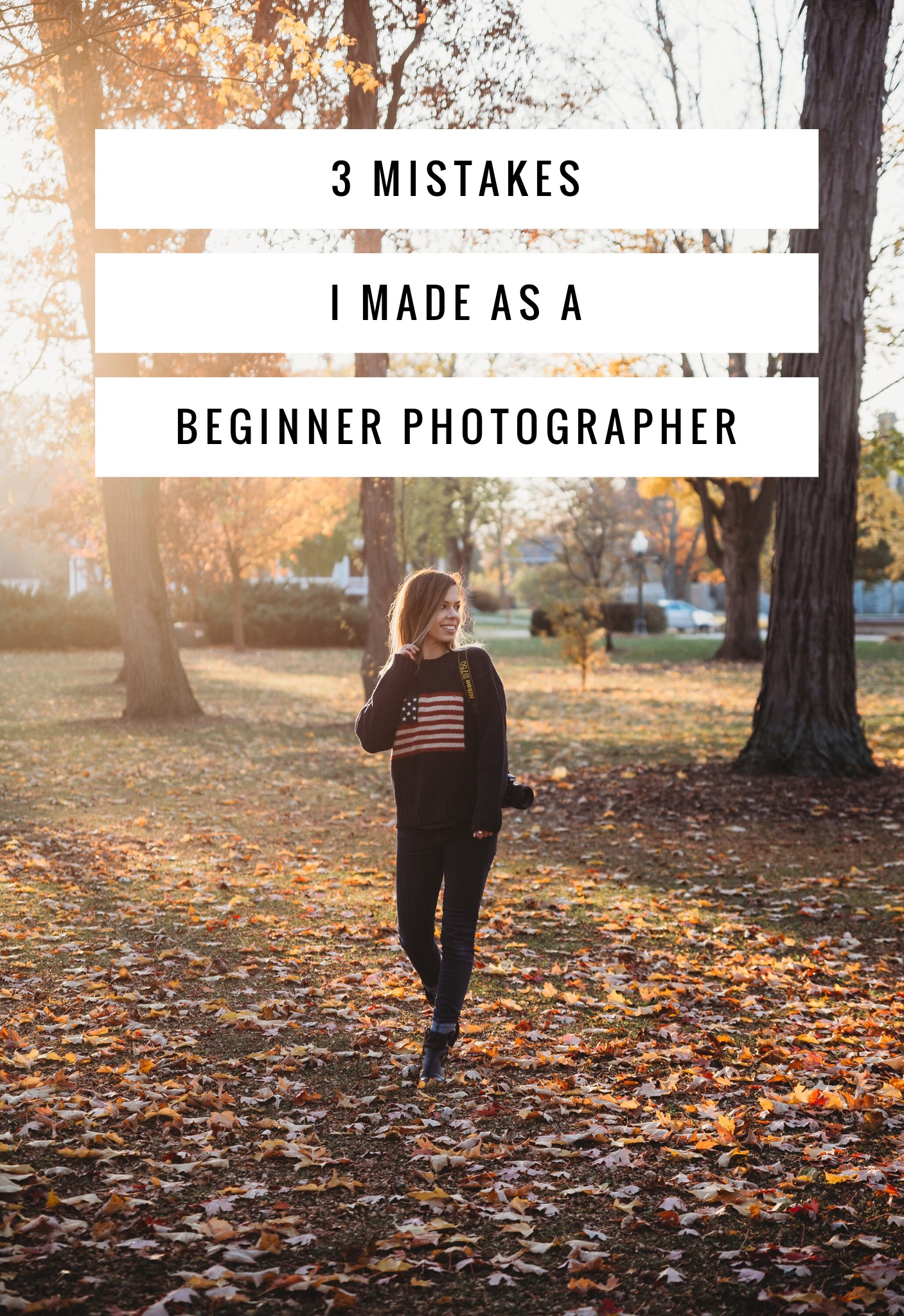 3 MISTAKES I MADE AS A BEGINNER PHOTOGRAPHER – Carlee Secor Photography
